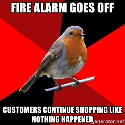 Retail Robin - fire alarm goes off customers continue shopping like nothing happened