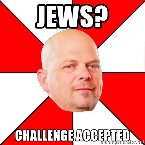 Pawn Stars - Jews? challenge accepted
