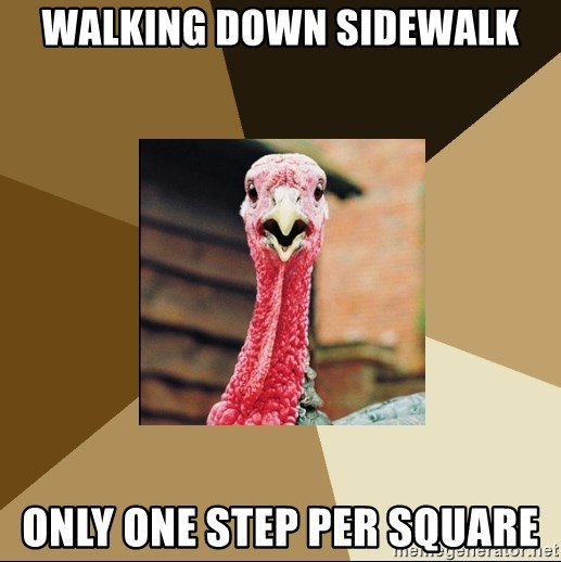 Quirky Turkey - walking down sidewalk only one step per square