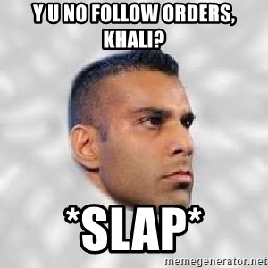 Serious Jinder Mahal - y u no follow orders, Khali? *SLAP*
