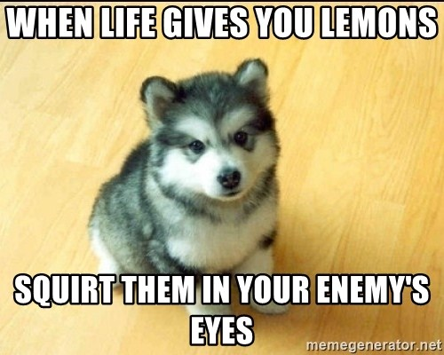 Baby Courage Wolf - When life gives you lemons Squirt them in your enemy's eyes