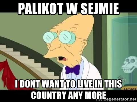 I dont want to live on this planet - Palikot w sejmie i dont want to live in this country any more