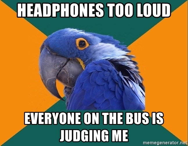 Paranoid Parrot - Headphones too loud Everyone on the bus is judging me