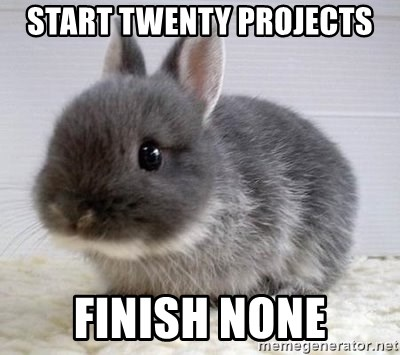 ADHD Bunny - start twenty projects finish none