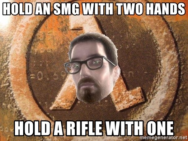 Gordon Freeman - hold an smg with two hands hold a rifle with one