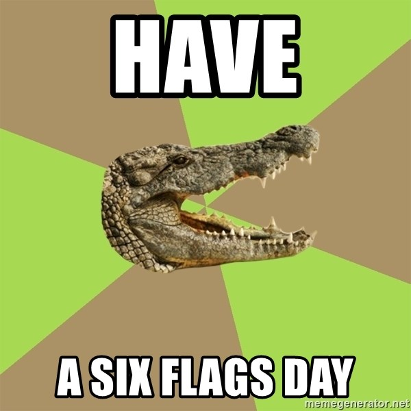 have a six flags day customer service croc meme generator