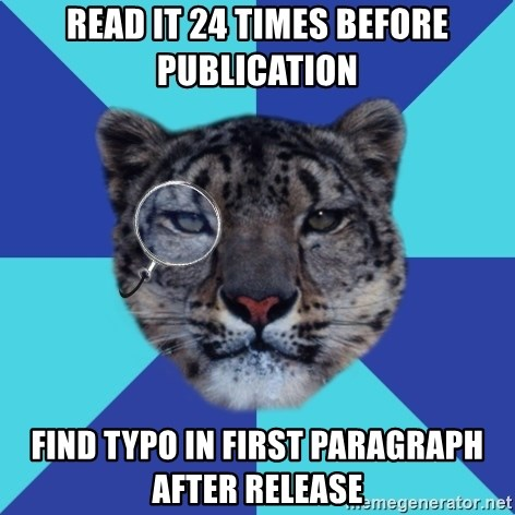 Writer Leopard - Read it 24 times before publication find typo in first paragraph after release