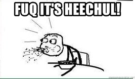 Cereal Guy Spit - FUQ IT'S HEECHUL!