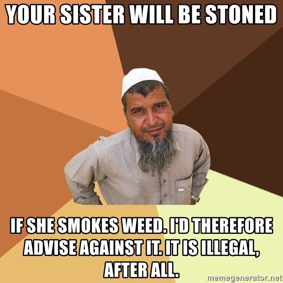 Ordinary Muslim Man - Your sister will be stoned if she smokes weed. I'd therefore advise against it. it is illegal, after all.