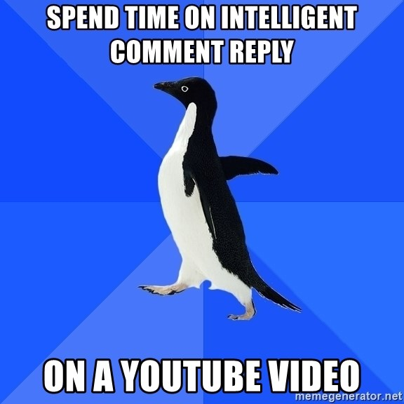 Socially Awkward Penguin - Spend time on intelligent comment reply on a youtube video