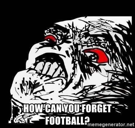Rage Face - how can you forget football?