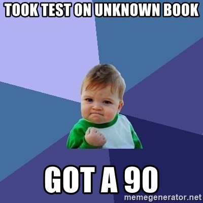 Success Kid - took test on unknown book got a 90