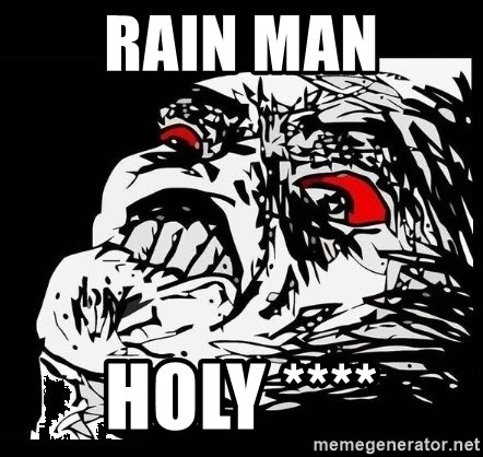 Rage Face - rain man holy ****