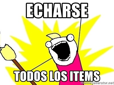 X ALL THE THINGS - echarse todos los items