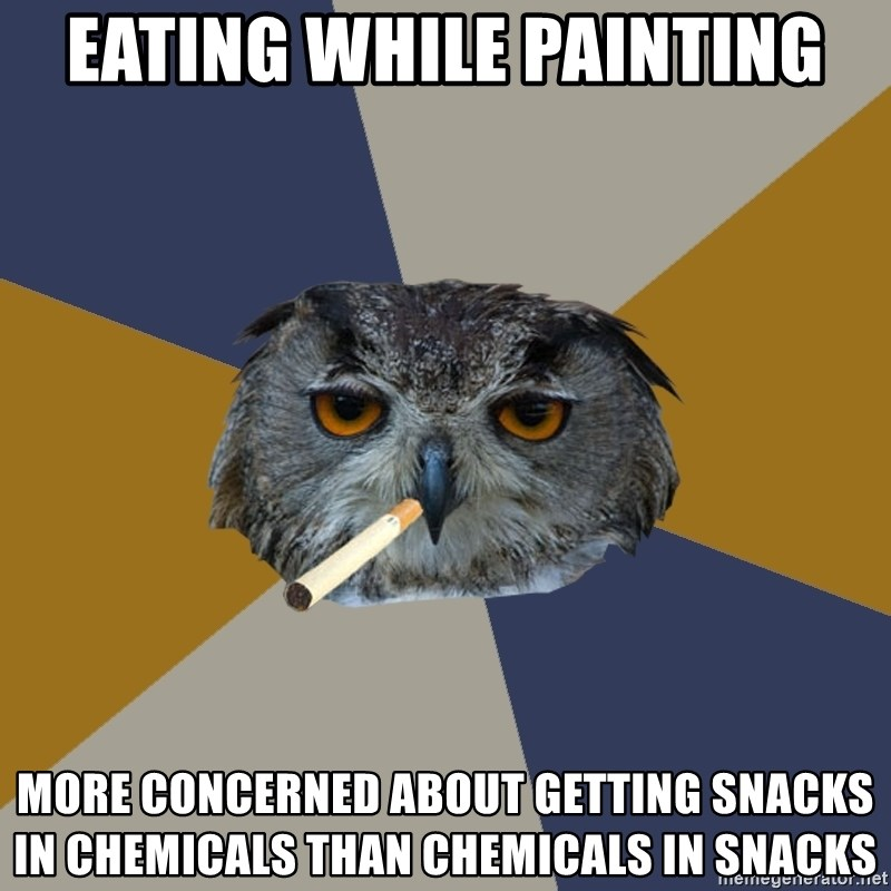 Art Student Owl - Eating while painting More concerned about getting snacks in chemicals than chemicals in snacks