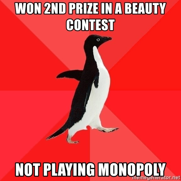 Socially Awesome Penguin - Won 2nd prize in a beauty contest Not playing Monopoly