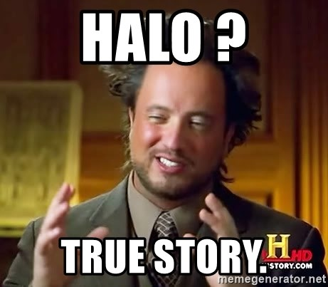 Ancient Aliens - halo ? true story.