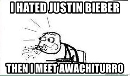 Cereal Guy Spit - I HATED JUSTIN BIEBER tHEN i MEET AWACHITURRO