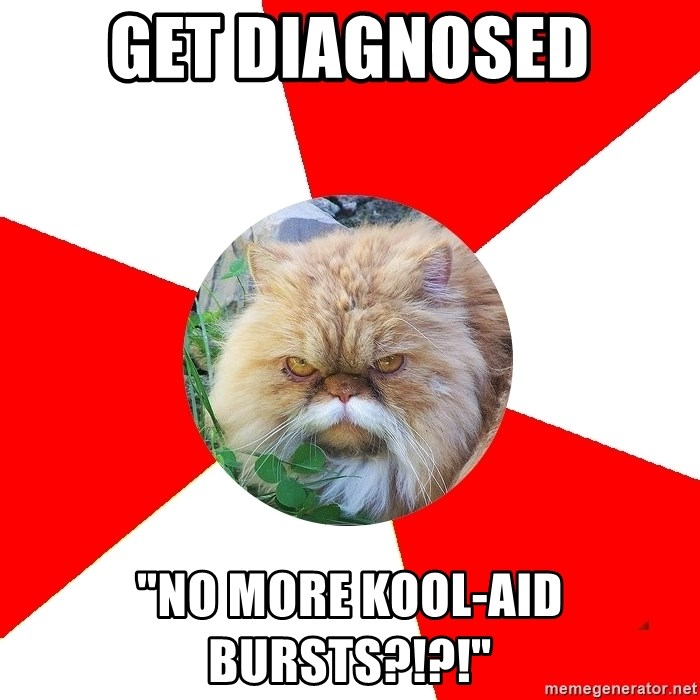 "Diabetic Cat - get diagnosed ""No more kool-aid bursts?!?!"""