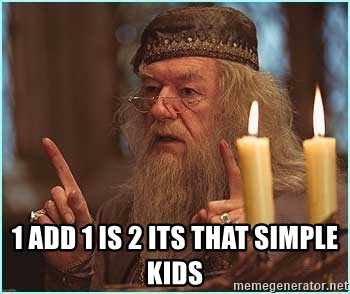 dumbledore fingers - 1 add 1 is 2 its that simple kids
