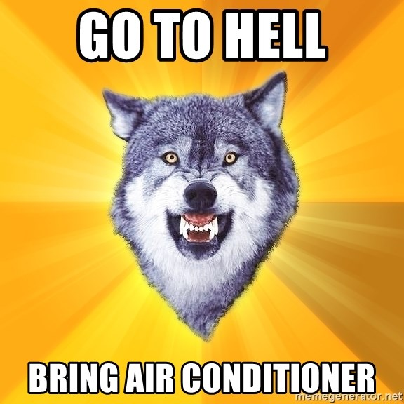 Courage Wolf - Go To Hell Bring Air Conditioner