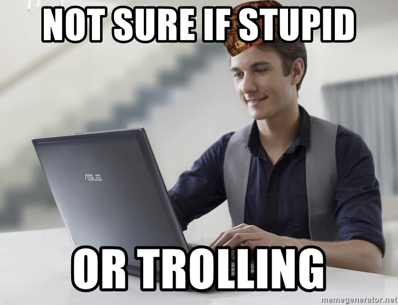 SCUMBAG TKer V.2.0 - not suRE IF stupid or trolling