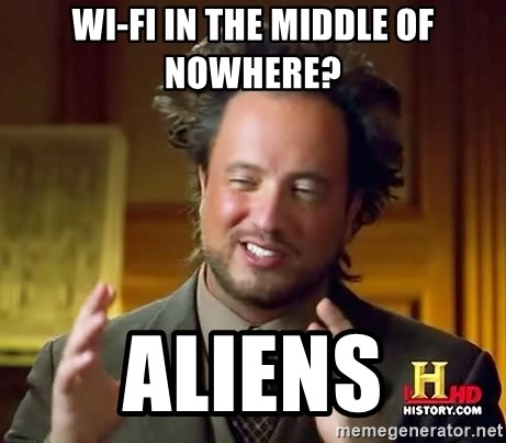 Ancient Aliens - wi-fi in the middle of nowhere? aliens