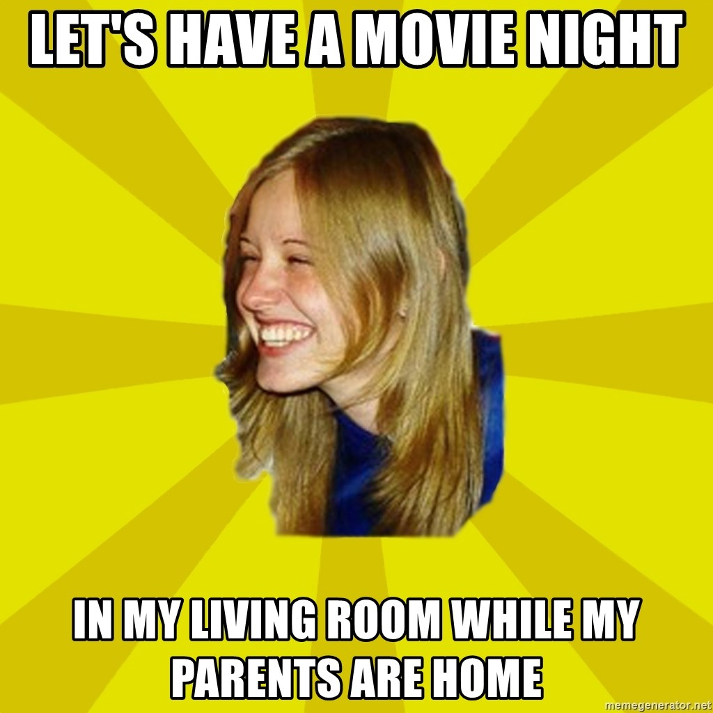 Trologirl - LET'S HAVE A MOVIE NIGHT in my living room while my parents are home