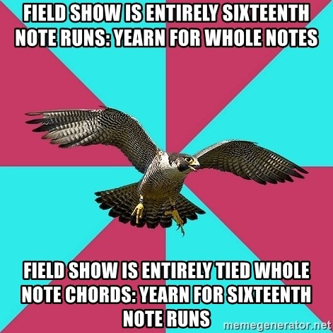 Field Show Is Entirely Sixteenth Note Runs Yearn For Whole Notes