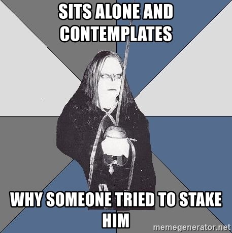 Black Metal Sword Kid - SITS ALONE AND CONTEMPLATES WHY SOMEONE TRIED TO STAKE HIM