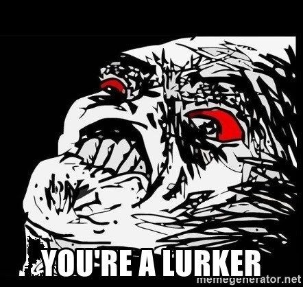 Rage Face - you're a lurker
