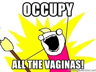 X ALL THE THINGS - Occupy All the Vaginas!