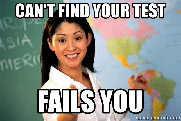 Unhelpful High School Teacher - can't find Your test Fails you