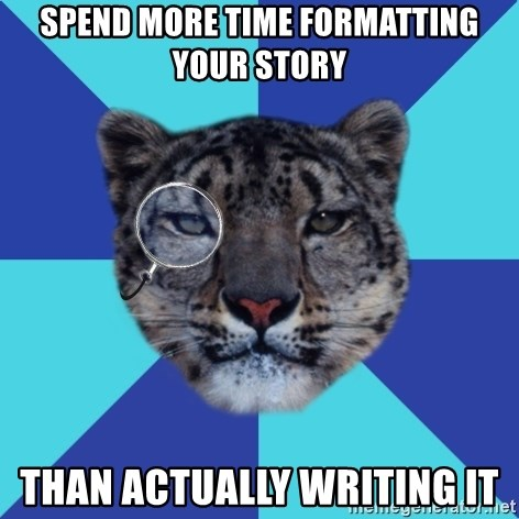 Writer Leopard - Spend more time formatting your story Than actually writing it