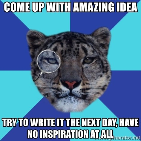 Writer Leopard - Come up with amazing idea try to write it the next day, have no inspiration at all