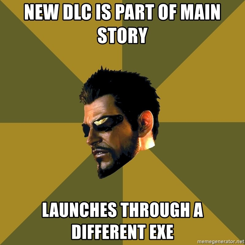 Adam Jensen - new dlc is part of main story launches through a different exe
