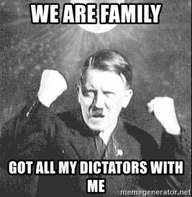Disco Hitler - we are family got all my dictators with me