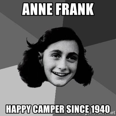 Anne Frank Lol - Anne frank happy camper since 1940