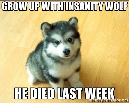 Baby Courage Wolf - grow up with insanity wolf he died last week