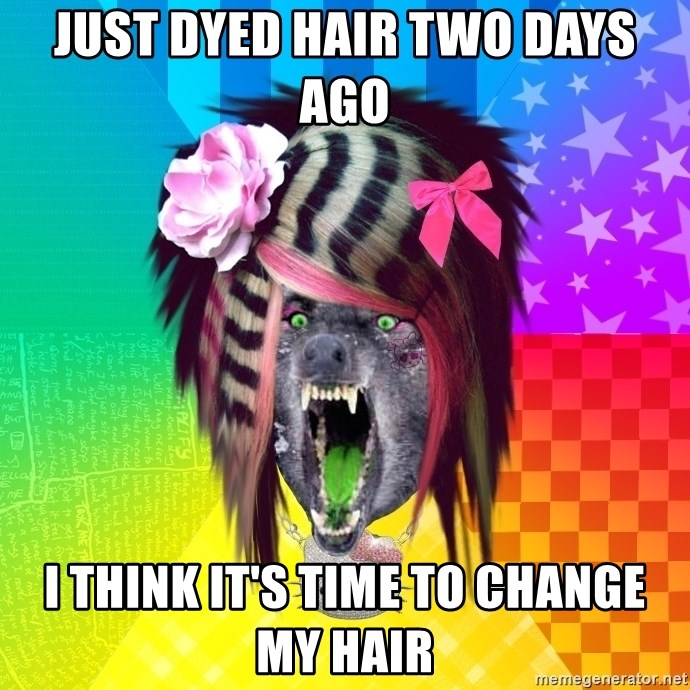 Insanity Scene Wolf - Just dyed hair two days ago I think it's time to change my hair