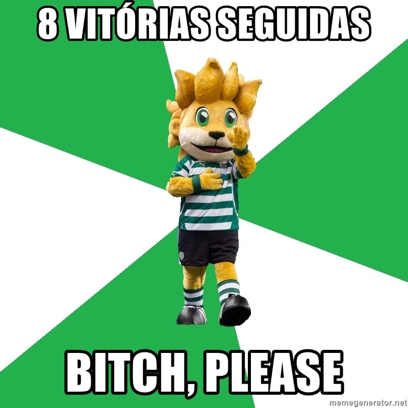 sporting - 8 vitórias seguidas bitch, please