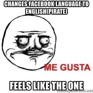Changes facebook language to English(pirate) feels like the