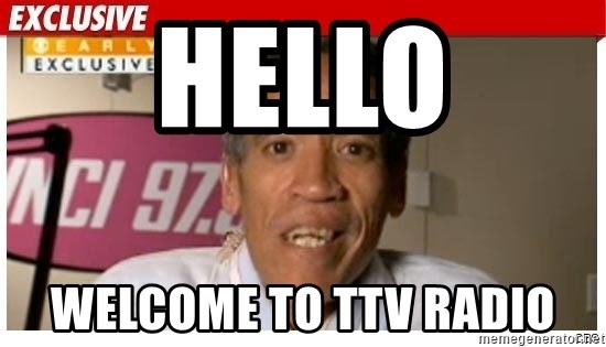 Radio Voice Guy - Hello welcome to ttv radio