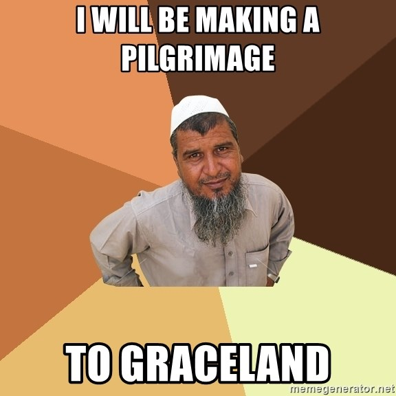 Ordinary Muslim Man - i will be making a pilgrimage to graceland