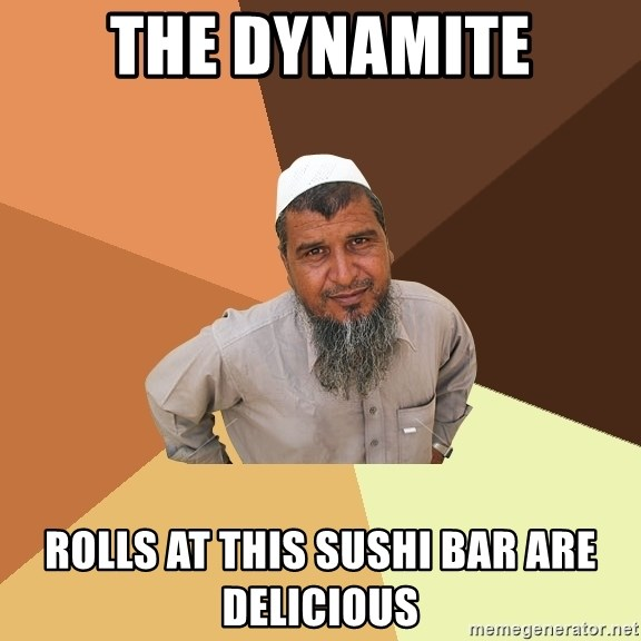 Ordinary Muslim Man - The dynamite Rolls at this sushi bar are delicious