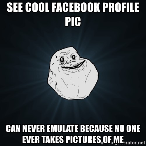 See Cool Facebook Profile Pic Can Never Emulate Because No One