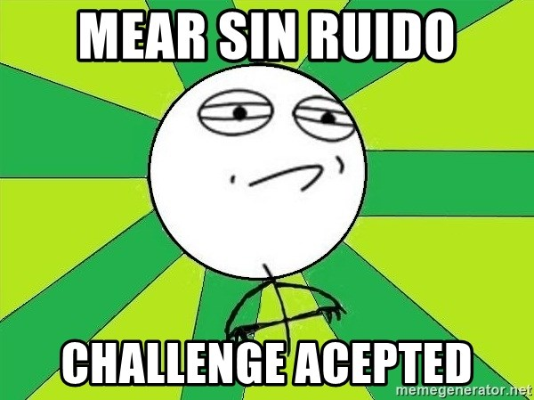 Challenge Accepted 2 - mear sin ruido challenge acepted
