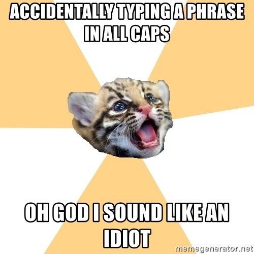 facebook roleplay ocelot - accidentally typing a phrase in all caps oh god i sound like an idiot