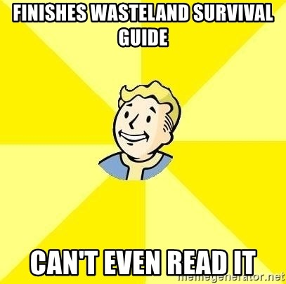 finishes wasteland survival guide can t even read it fallout 3
