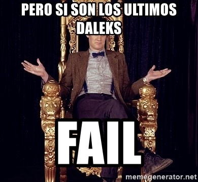 Hipster Doctor Who - PERO SI SON LOS ULTIMOS dalekS FAIL